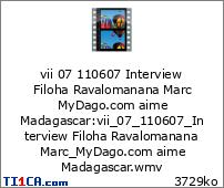 vii 07 110607 Interview Filoha Ravalomanana Marc MyDago.com aime Madagascar